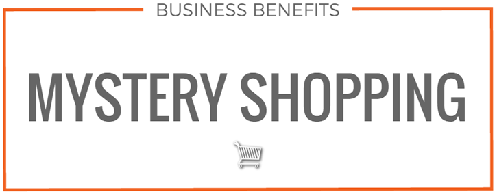Business Benefits Mystery Shopping